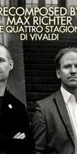 Recomposed by Max Richter - Le quattro stagioni di Vivaldi