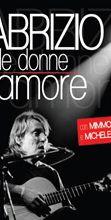 Fabrizio, le donne, l'amore:  spettacolo musicale su De Andrè