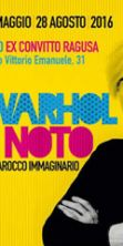 Warhol è Noto: il genio della pop art in mostra a Noto