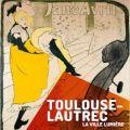Toulouse Lautrec. La Ville Lumiere