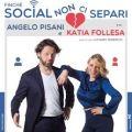 Katia Follesa e Angelo Pisani - Finché Social non ci separi