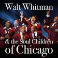 Walt Whitman and the Soul Children of Chicago Gospel Choir