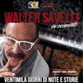 20000 Giorni di Note e Storie - Walter Savelli in 20000 Giorni di Note e Storie