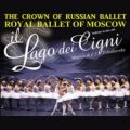 Royal Ballet Of Moscow - Lago dei Cigni