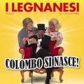 I Legnanesi - Colombo Si Nasce