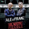 Nel Nostro Piccolo - Ale e Franz