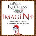 Imagine - CIRQUE RECKLESS by TRIBERTI - Anteprima