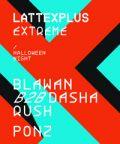 Lattexplus Extreme Halloween Night