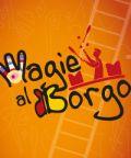 Magie al Borgo 2018, un paese in festa