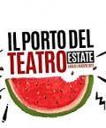 Il Porto del Teatro, spettacoli teatrali estivi