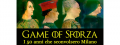 GAME OF SFORZA: I 50 ANNI CHE SCONVOLSERO MILANO